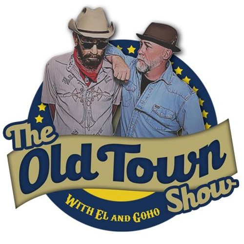 Episode 1 The Old Town Show With El and Goho