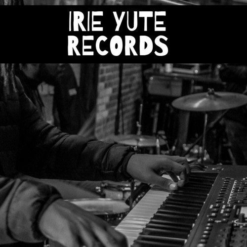 IRIE YUTE RECORDS PLAYLIST