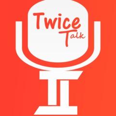 Talk Twice
