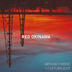 arthur x medic + Capturelight - Red Okinawa