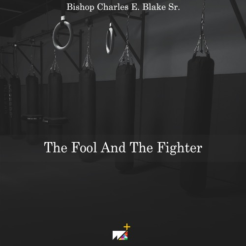 Bishop Charles E. Blake Sr. | The Fool And The Fighter