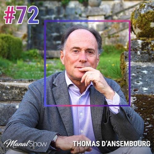 #72 THOMAS D'ANSEMBOURG : CESSEZ D'ÊTRE GENTIL, SOYEZ VRAI !