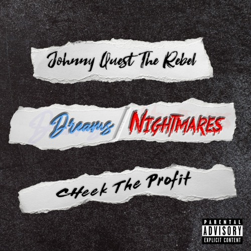 Johnny Quest The Rebel & Cheek The Profit- Dreams Over Nightmares