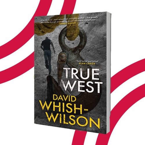 Holden Sheppard talks to David Whish-Wilson about his hard-hitting new crime novel True West