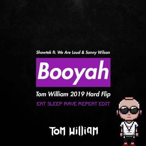 Showtek ft. We Are Loud & Sonny Wilson - Booyah (Tom William Hard Flip)(Eat Sleep Rave Repeat Edit)