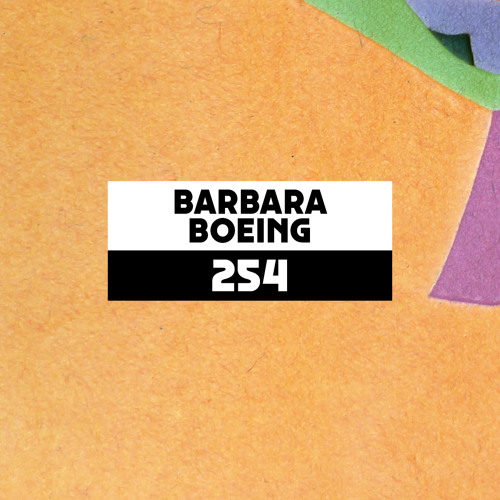 Dekmantel Podcast 254 - Barbara Boeing