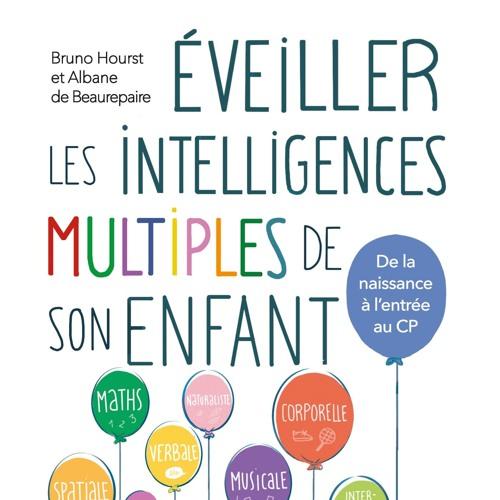 Conférence - Éveiller les intelligences multiples de son enfant - Bruno Hourst