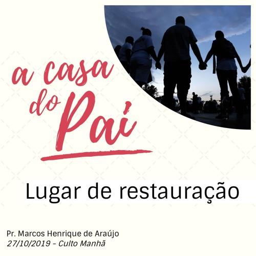 Casa do Pai: Lugar de Restauração   IELValinhos - 27/10/2019