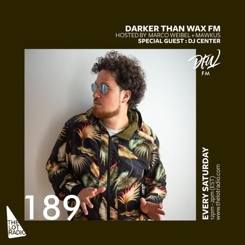 Darker Than Wax FM #189 ft. DJ Center • 26th October 2019