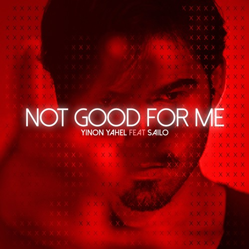 Yinon Yahel feat. Sailo - Not Good For Me (Original Mix)