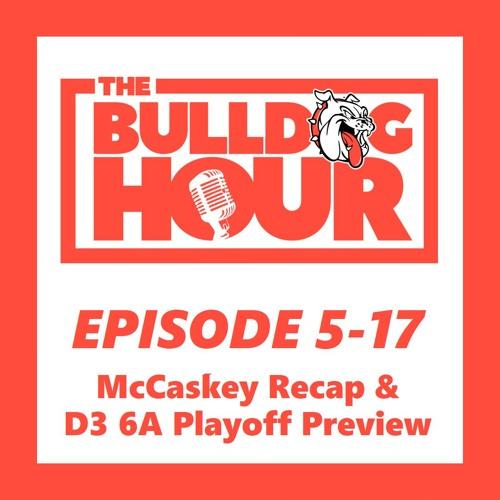 The Bulldog Hour, Episode 5-17: 2019 Game 10 Recap & Playoff Preview