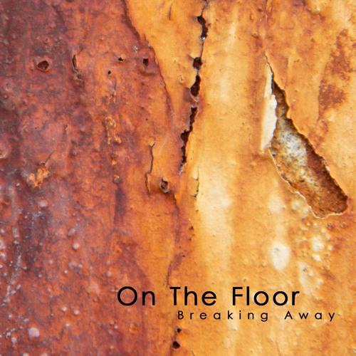 ON THE FLOOR Breaking Away(Album Snippets)