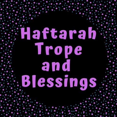 Haftarah Trope and Blessings