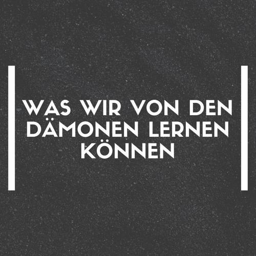 """27.10.2019 - """"Was wir von den Dämonen lernen können"""" - M. Bürkle"""