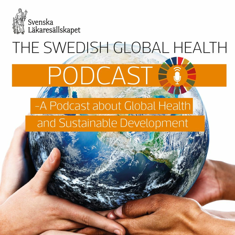 Swedish Global Health Pod Episode 3 Peter Sands and Dr Seth Berkley
