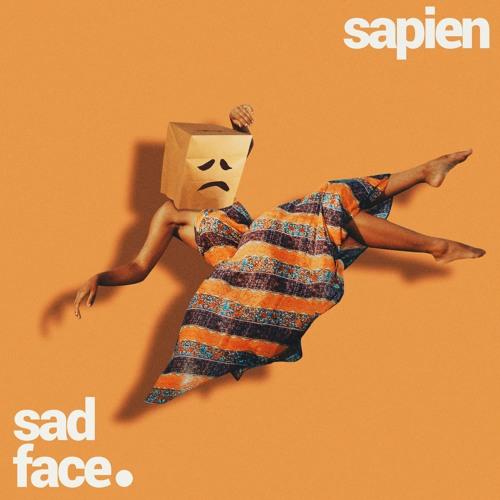 sad face. - Okay