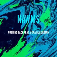 Rushing Back feat. Vera Blue (NAWMS REMIX)
