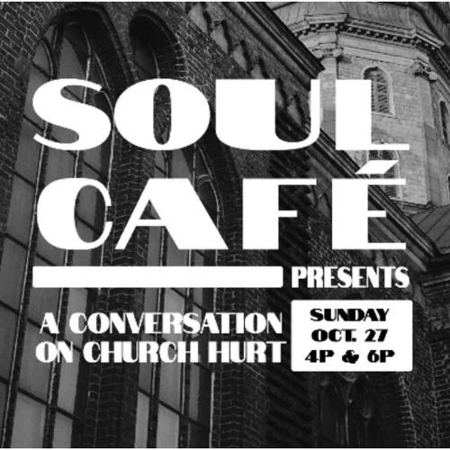 Soul Cafe: A Conversation On Church Hurt