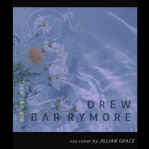 Drew Barrymore - SZA [Cover]