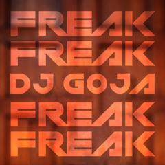 Dj Goja - Freak (Official Single)