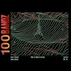 100Bandz (MyKE Wright x Good Greene x GARVIIY x MK_VLL)