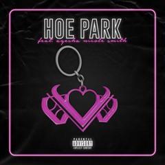 HOE PARK (feat. Ayesha Nicole Smith) [prod. by Plastic]