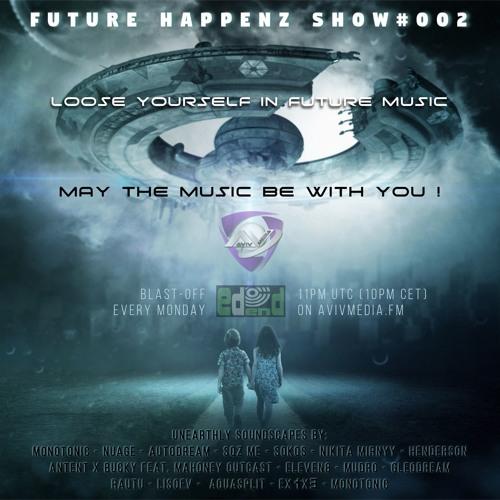 EdenD - Future Happenz  Show #002 (on AVIVMEDIA.FM)