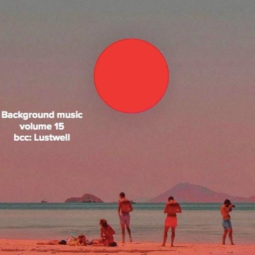 background music: volume 15 bcc: Lustwell