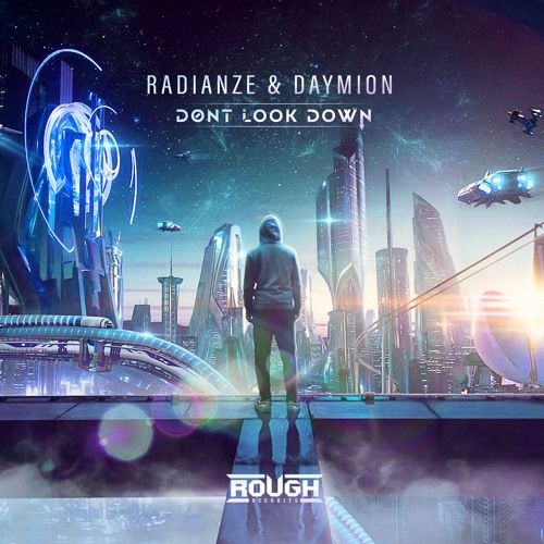 Radianze & Daymion - Don't Look Down (OUT NOW)