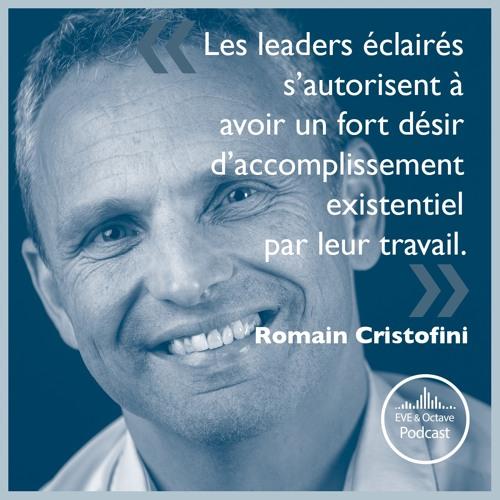17. Le leadership éclairé avec Romain Cristofini