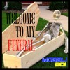 Download WELCOME TO MY FUNERAL Mp3