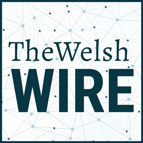 The Welsh Wire featuring Mark Smith of Rhoades McKee