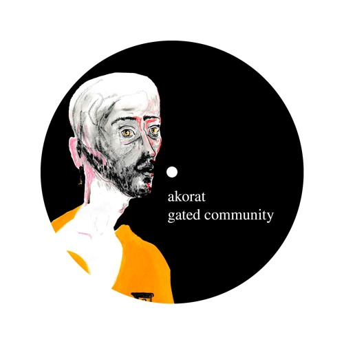 akorat - gated community (original mix)