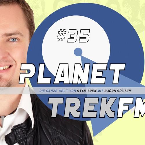 Planet Trek fm#035: Raus aus der Sommerpause! Rein in die trekkige Themenflut!