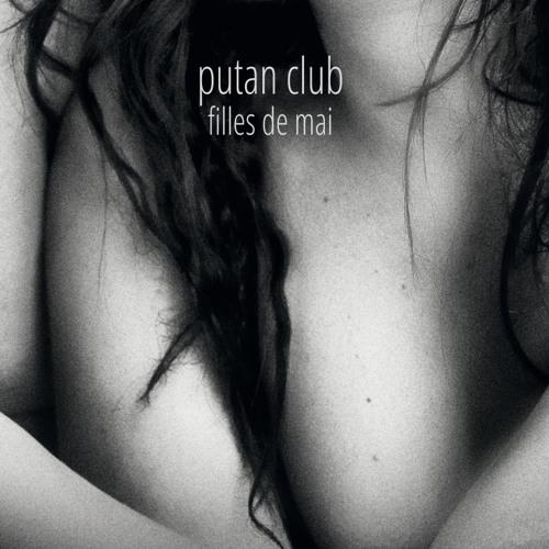 """PUTAN CLUB - Extracts """"Filles de Mai"""" album"""