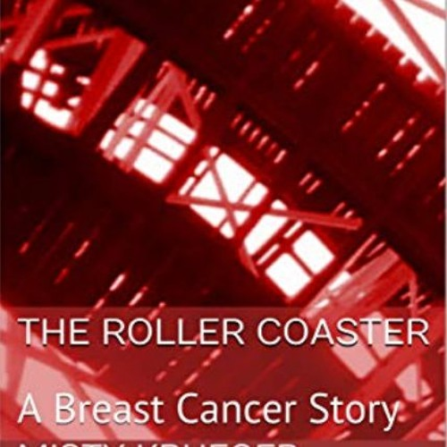 The Roller Coaster: A Breast Cancer Story