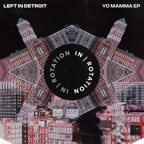 Left In Detroit – Yo Mamma