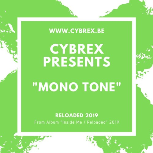 CYBREX - Mono Tone (From Album Inside Me - Reloaded) 2019
