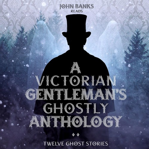 A Victorian Gentleman's Ghostly Anthology