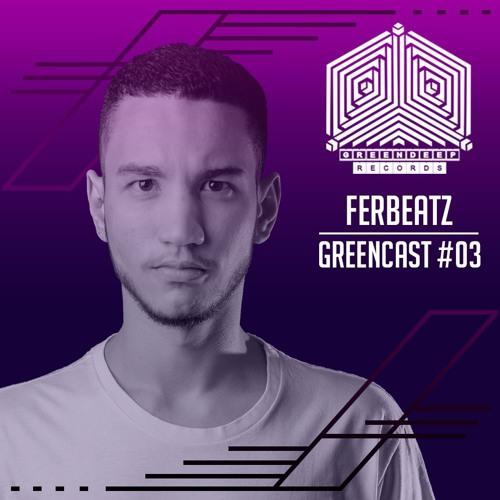 Ferbeatz @ GreenCast #03