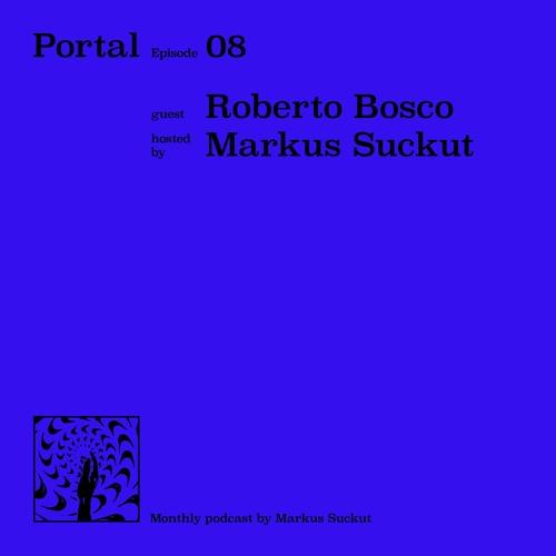 Portal Episode 08 by Markus Suckut and Roberto Bosco
