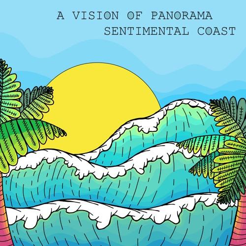 "A Vision Of Panorama - Sentimental Coast EP (12"" Vinyl & Digi Coming Soon)"