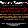 Discovery Paranormal, 8pm eastern, Tuesday October 29th 2019: It's the season of the witch; but if you are a witch, it is always the season!