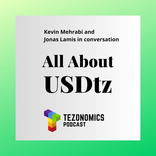 Ep20 - All About USDtz With Kevin Mehrabi