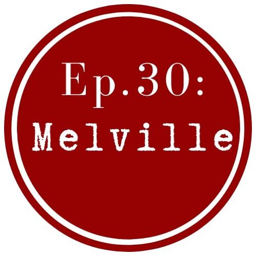 Get Lit Ep 30: Melville