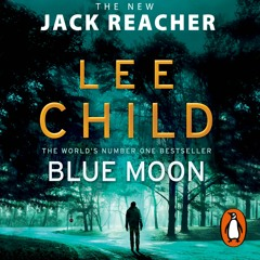 Blue Moon by Lee Child, read by Jeff Harding