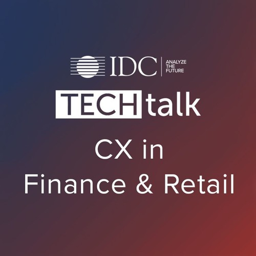 Episode #45 - CX in Finance and Retail