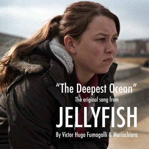 The Deepest Ocean (from JELLYFISH)