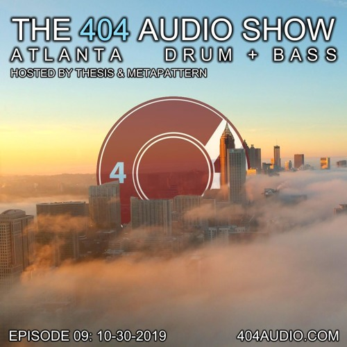 The 404 Audio Show - Hosted by Thesis & MetaPattern [Episode 09]