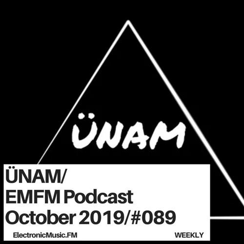 ÜNAM -  EMFM Podcast #089